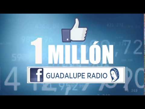Facebook Guadalupe Radio-1 Millón de Gracias