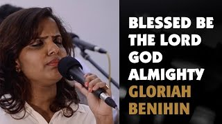 Blessed Be The Lord God Almighty | Balayalath Dewindun - Gloriah Benihin | In My Father