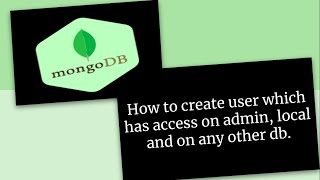 Ho to create user which has access on admin, local and on any other db.