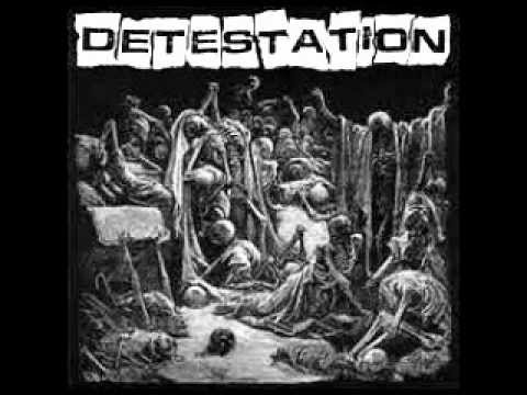Detestation - self titled (FULL ALBUM): 01 - your choice 0:00 02 - trash 3:01 03 - back from the dead 5:32 04 - dying every day 8:09 05 - sky rape 9:05 06 - a is for... 11:02 07 - gospel fucker 15:10 08 - circle the wagons 19:31 09 - a convenient excuse for stupi 22:15 10 - living death 25:04 11 - think it through 26:52 12 - must we divide (with outro) 28:22 13 - the inhuman condition 34:00 14 - back from the dead 37:24 15 - white trash genocide 39:59 16 - day in day out  17 - sun valinta 18 - they won't take me alive 19 - nao mais