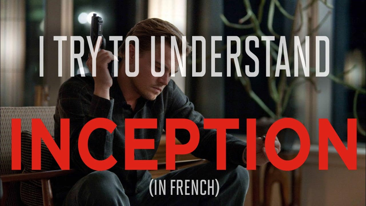 I Try To Understand Inception While Watching It In French