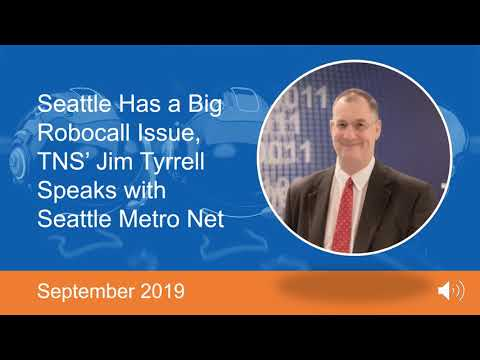 TNS' Jim Tyrrell Shines A Spotlight On The Robocall Issue With Seattle Metro Net, September 2019