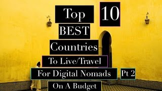 TOP 10 BEST Countries To Live and Travel..For Digital Nomads..On A Budget..Traveling On A Budget