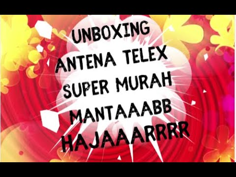 UNBOXING ANTENA TELEX MURAH MERIAH.... - YouTube
