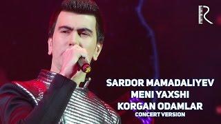 Sardor Mamadaliyev - Meni yaxshi korgan odamlar | Сардор Мамадалиев - Мени яхши курган одамлар
