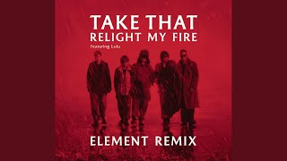 Relight My Fire (Element Remix)