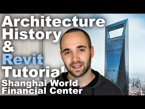 Shanghai World Financial Center (Design History + Revit Tutorial)