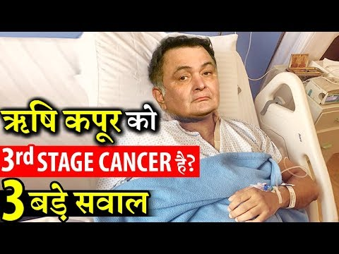 3 BIG QUESTIONS: Rishi Kapoor Might Diagnosed With 3rd Stage Cancer !