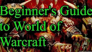 Gambar cover Beginners Guide To World of Warcraft - Everything You Need To Know