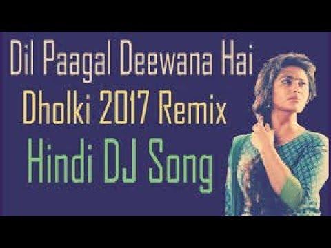 Dil Pagal Deewana hai Dj Remix Song | New Dj Remix song 2018