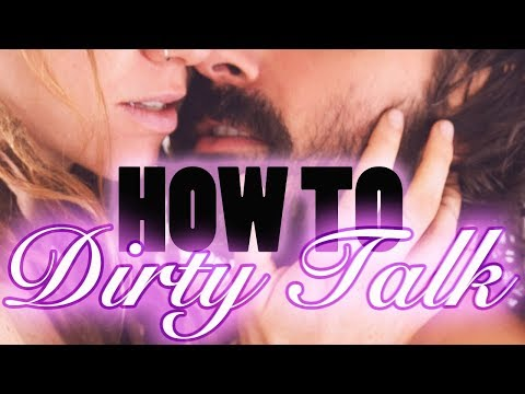 DIRTY TALK for Sexual Expression & Expansion
