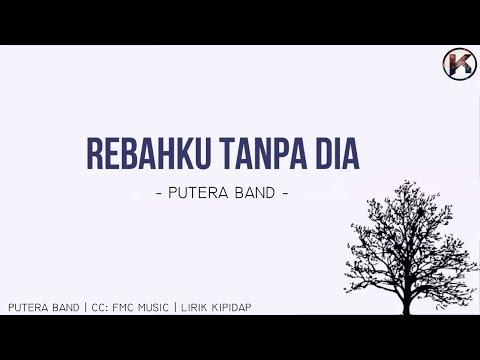 Putera Band - Rebahku Tanpamu  (LIRIK HD)