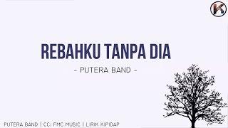 Download Putera Band - Rebahku Tanpamu  (LIRIK HD) Mp3