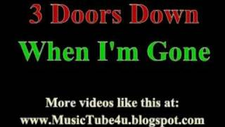 3 Doors Down - When I'm Gone (lyrics & music)