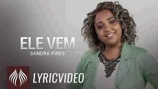Sandra Pires l Ele Vem [LYRIC VIDEO]