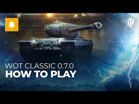 WoT Classic 0.7.0: How To Play
