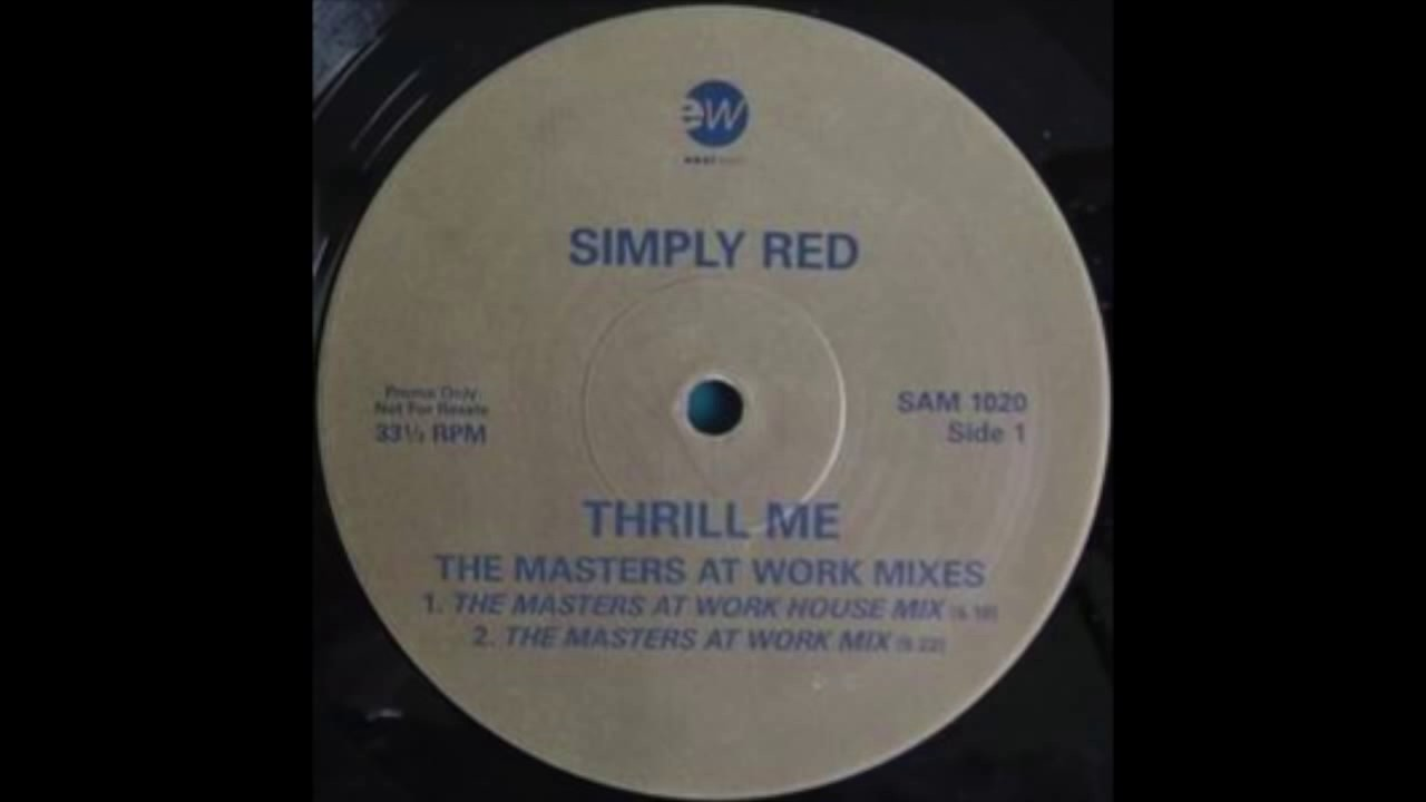 Simply Red Thrill Me The Masters At Work House Mix