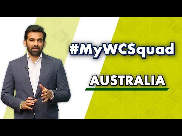Zaheer Khan's #MyWCSquad - Australia