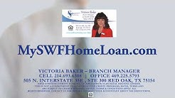 Why is Victoria Baker the BEST Mortgage Broker Home Loan Company in Red Oak TX?