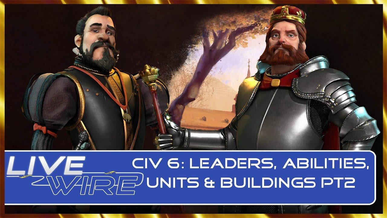 civilization vi 6 leaders list and unique skills in civilization civilization vi 6 leaders list and unique skills in civilization vi pt2