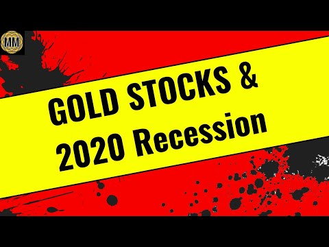 gold stocks, gold mining stocks and the 2020 recession