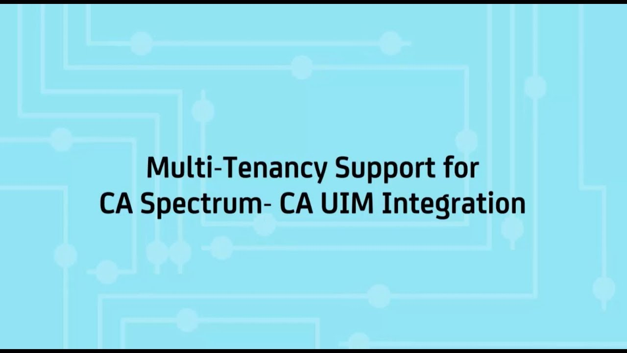 Features and Enhancements - CA Spectrum - 10 2 to 10 2 3
