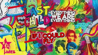 [4.58 MB] Last Child - If I Could Fly (Official Audio)
