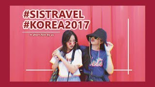 [SISTRAVEL] #2 VLOG IN KOREA/ MỘT VÒNG SEOUL