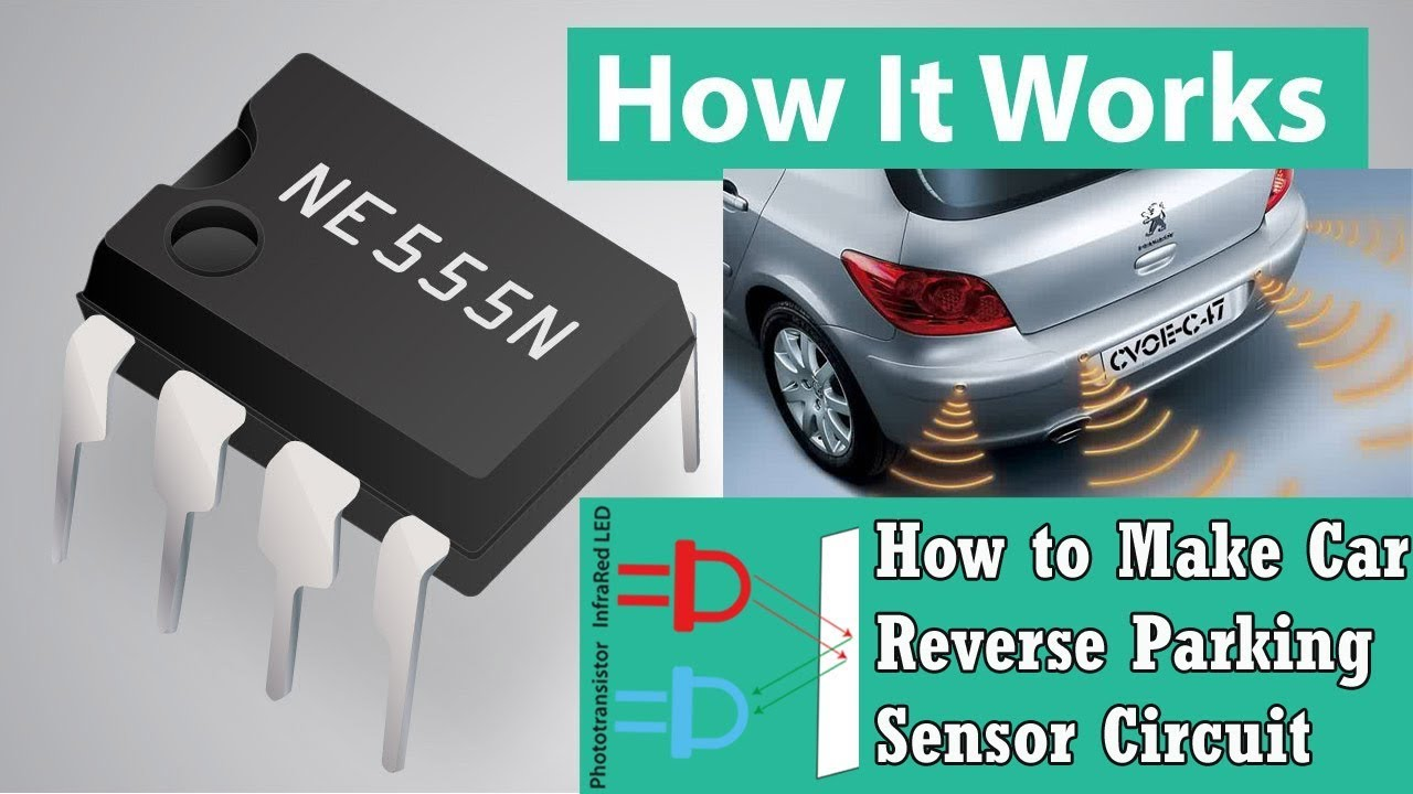 How To Make Car Reverse Parking Sensor Using IC 555 Timer