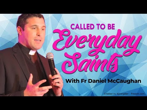 Everyday Saints with Fr Dan McCaughan | Eastfest 2018