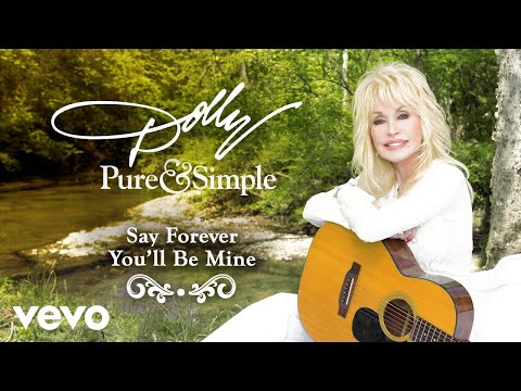 Dolly Parton - Say Forever You'll Be Mine (Audio)