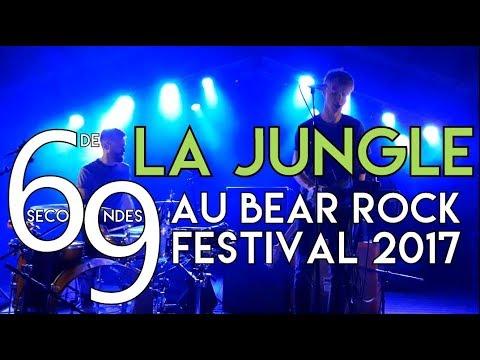 69 Secondes de La Jungle au Bear Rock Festival 2017