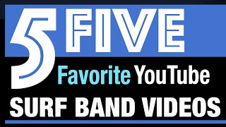 Five Favorite YouTube Surf Band Videos
