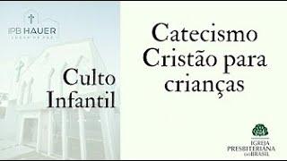 Catecismo Cristão para crianças - Aula 07