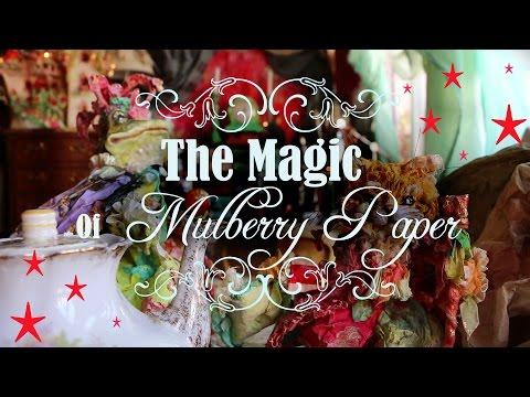 The Magic Of mulberry Paper/ La Magie du papier Mûrier