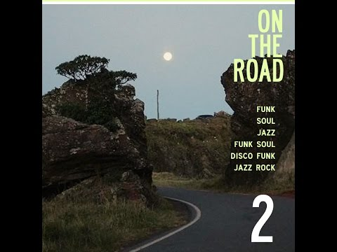 On The Road 2 (Coletânea Exclusiva de Funk, Soul, Jazz, Funk-Soul, Disco-Funk & Jazz-Rock)