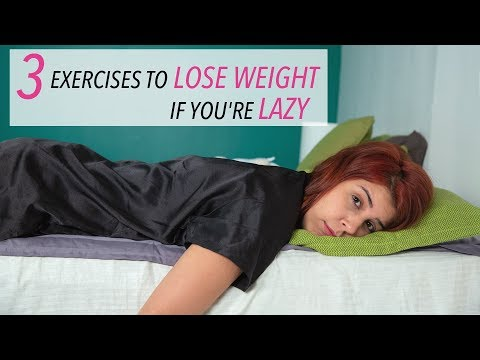 How To Lose Weight If You're Lazy | 3 Easy Exercises