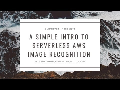 AWS Tutorial : Image Recognition And Notification With AWS Lambda, Rekognition, SNS, S3, Python