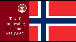 Top 10 interesting facts about NORWAY