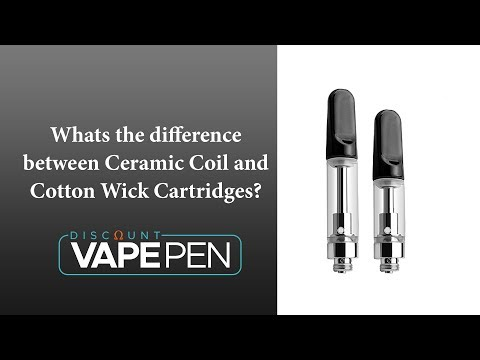 510 Cartridges - Difference between Ceramic Coil and Cotton Wick cartridges