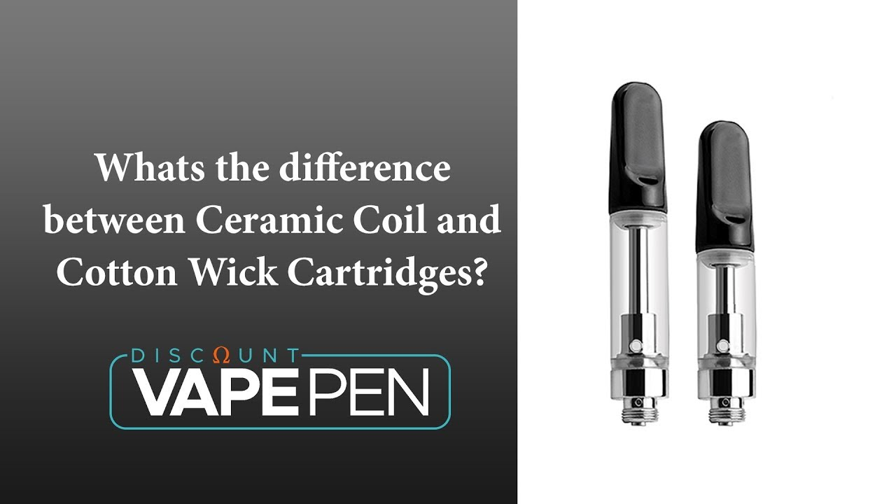 hight resolution of 510 cartridges difference between ceramic coil and cotton wick cartridges