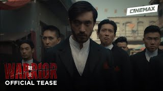 Warrior - Season 1 (2019) | Official Tease 2 | Cinemax