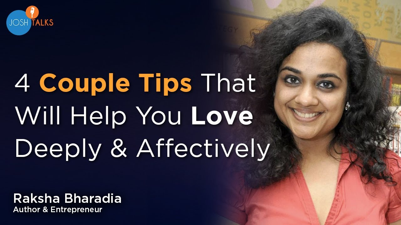 Practical Tips To Build A Strong Modern Relationship | Raksha Bharadia | Josh Talks