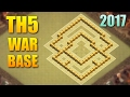 BEST TOWN HALL 5 WAR BASE 2017 ♦ TH5 ANTI EVERYTHING WAR BASE ♦ CLASH OF CLANS