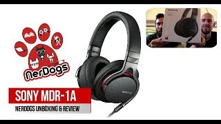 nerDogs Unboxing Sony MDR-1A Headphones