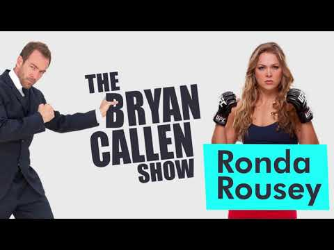 Ronda Rousey Interview With Bryan Callen