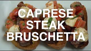 Caprese Steak Bruschetta