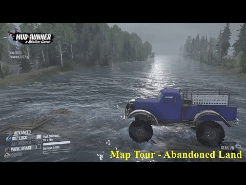 Spintires: Mudrunner - Map Tour - Abandoned Land
