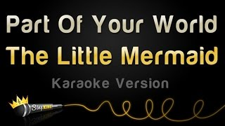 The Little Mermaid - Part Of Your World (Karaoke Version) MP3