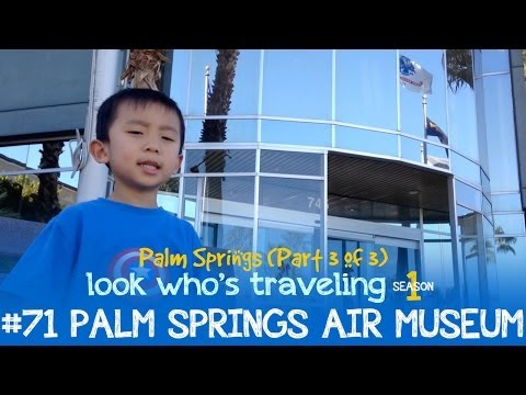 Palm Springs Air Museum (Things to do in Palm Springs with Kids): Look Who's Traveling